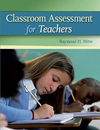 Amazon.com: Classroom Assessment for Teachers, First