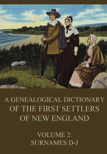 Buy now A genealogical dictionary of the first settlers of New England, Volume 2: Surnames