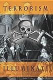 Terrorism and the Illuminati: A Three Thousand Year History