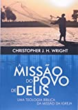 A Missão do Povo de Deus. Uma Teologia Bíblica da Missão da Igreja