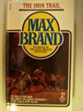 The Iron Trail, Max Brand, 0671618490