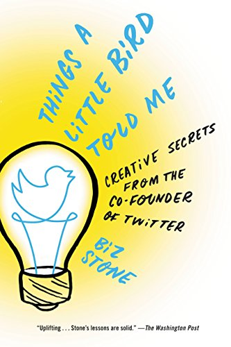 Things a Little Bird Told Me: Confessions of the Creative Mind cover