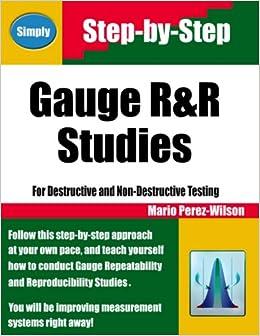 Gauge R&R studies: For destructive and non-destructive testing ...