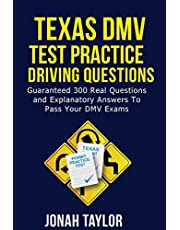 Texas DMV Permit Test Questions And Answers: Over 305 Texas DMV Test Questions and Explanatory Answers with Illustrations