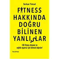 FITNESS HAKKINDA DOĞRU BİLİNEN YANLIŞLAR: 100 Fitness Efsanesi ve Sağlıklı Egzersiz İçin Bilimsel Doğrular!