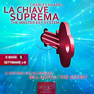 La Chiave Suprema 1 [The Master Key System, Volume 1] Audiobook