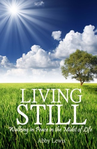 living-still-walking-in-peace-in-the-midst-of-life