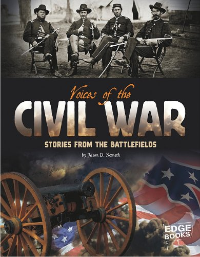 Voices of the Civil War: Stories from the Battlefields (Voices of War)