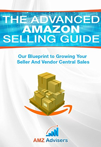 the-advanced-amazon-selling-guide-our-blueprint-to-growing-your-seller-and-vendor-central-sales-sell
