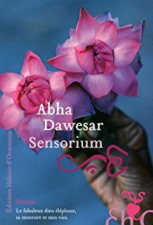Sensorium : roman, Dawesar, Abha