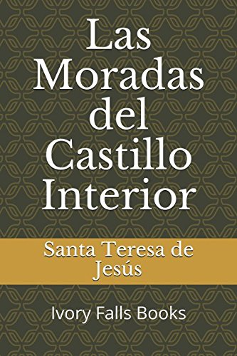 Las Moradas del Castillo Interior (Spanish Edition)