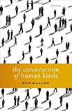 "Ron Mallon, ""The Construction of Human Kinds"" (Oxford University Press, 2016)"