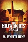 The Millwrights' Family, M. Lynette Hume, 1448997585