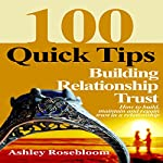 Building Relationship Trust: 100 Quick Tips on How to Build, Maintain and Regain Trust in a Relationship  | Ashley Rosebloom