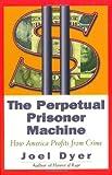 Perpetual Prisoner Machine, Joel Dyer, 0813338700