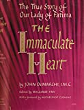 img - for The Immaculate Heart: The true story of Our Lady of Fatima; book / textbook / text book