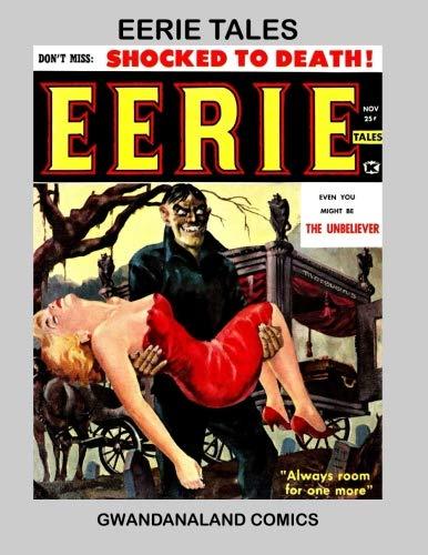 Eerie Tales: Gwandanaland Comics -- Featuring the Talents of Comics Masters Bob Powell, George Tuska, All Williamson, and Gray Morrow!
