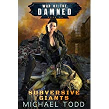 Subversive Giants: A Supernatural Action Adventure Opera (War of the Damned Book 6)