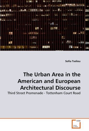 The Urban Area in the American and European Architectural Discourse: Third Street Promenade - Tottenham Court Road by Tseliou, Sofia (2010) - Promenade 3rd Street And