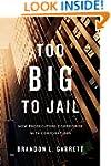 Too Big to Jail: How Prosecutors Comp...