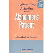 Failure-Free Activities for the Alzheimer's Patient: A Guidebook for Caregivers by Sheridan, Carmel (October 1, 1997) Paperback