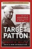 Target Patton: The Plot to Assassinate General George S. Patton (World War II Collection)