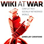 Wiki at War: Conflict in a Socially Networked World | Dr. James Jay Carafano PhD