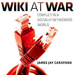 Wiki at War: Conflict in a Socially Networked World