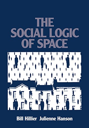The Social Logic of Space por Bill Hillier