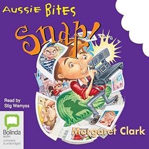 Snap!: Aussie Bites Audiobook