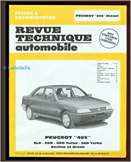 La Peugeot 405 diesel turbo, berline et break, 1988-1989 (French) Unknown Binding