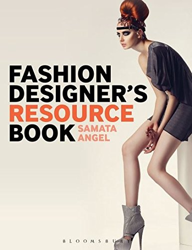 Fashion Designer's Resource Book: Fashioning Your Life
