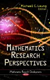 Mathematics Research Perspectives, Michael C. Leung, 161122795X