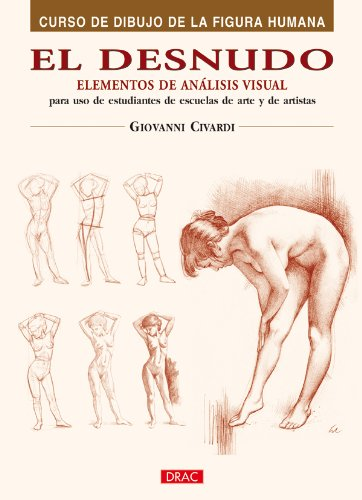El desnudo / The Nude: Elementos de analisis visual / Elements of Visual Analysis (Curso De Dibujo De La Figura Humana / Human Figure Drawing Course) (Spanish Edition)