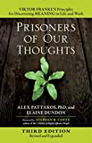 img - for Prisoners of Our Thoughts: Viktor Frankl's Principles for Discovering Meaning in Life and Work book / textbook / text book