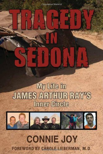 Tragedy in Sedona: My Life in James Arthur Ray's Inner Circle pdf