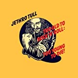Too Old to Rock 'n' Roll: Too Young to Die! by Jethro Tull Original recording reissued, Original recording remastered edition (2002) Audio CD by Unknown (0100-01-01)