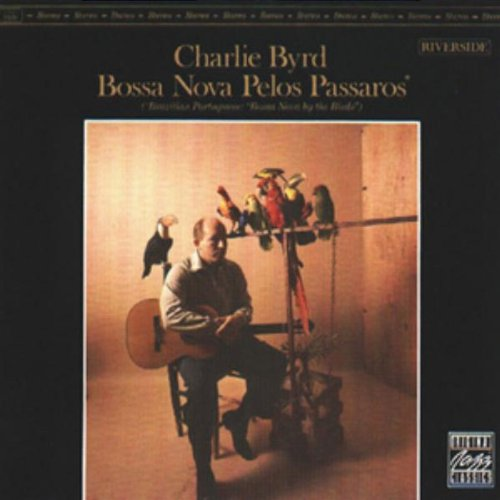 Bossa Nova Pelos Passaros by Original Jazz Classics