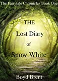 The Lost Diary of Snow White: Free bonus book in this festive edition worth $2.99: I Am Pan: The...
