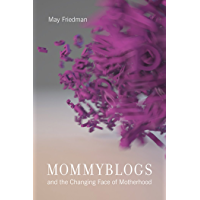 Mommyblogs and the Changing Face of Motherhood