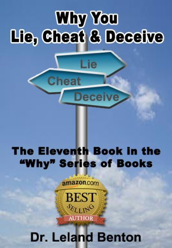 Why You Lie, Cheat & Deceive Book 11: Lying and Deception (