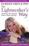 The Lightworker's Way: Awakening Your Spiritual Power to Know and Heal