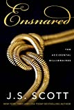 Ensnared (The Accidental Billionaires Book 1)