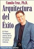 img - for Arquitectura del Exito: El Gran Paradigma Acerca de la Felicidad en el Nuevo Milenio (Spanish Edition) book / textbook / text book
