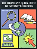 The Librarian's Quick Guide to Internet Resources, Jenny Semenza, 1579500358