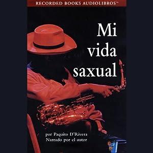 Mi Vida Saxual [My Sax Life] (Texto Completo) Audiobook