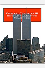 Vigilant Christian III: The Occult Religion of the 9/11 Attackers Paperback