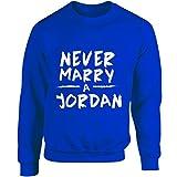 Never Marry A Jordan - Adult Sweatshirt L Royal