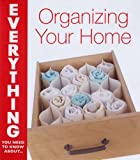 img - for Organizing Your Home (Everything You Need to Know About...) by Jenny Schroedel (2007-12-25) book / textbook / text book