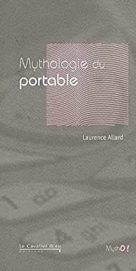 Mythologie du portable par Laurence Allard